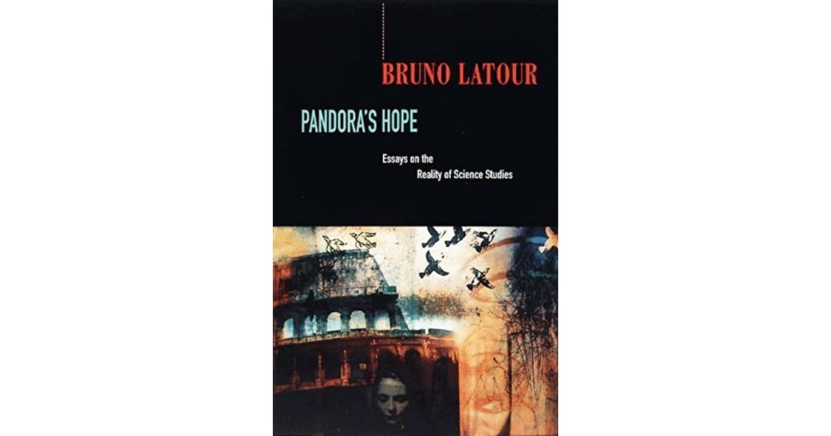 pandora s hope essays on the reality of science studies by bruno  pandora s hope essays on the reality of science studies by bruno latour