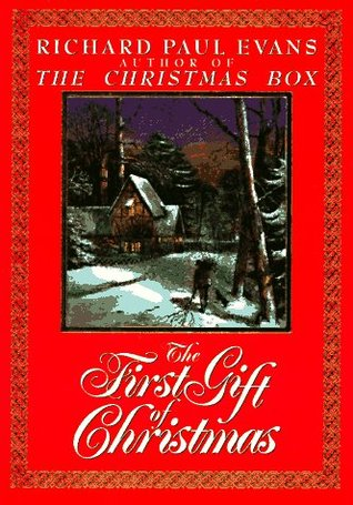 Gift Of Christmas.The First Gift Of Christmas By Richard Paul Evans