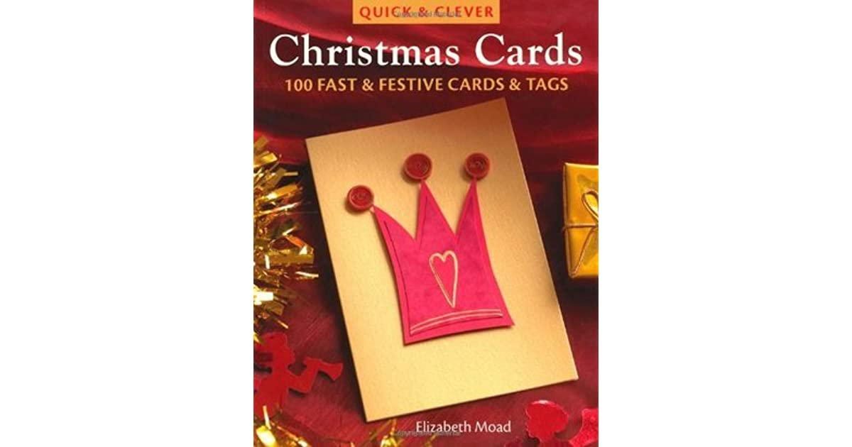 Quick & Clever Christmas Cards: 100 Fast and Festive Cards and Tags ...
