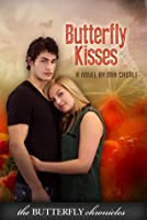 Butterfly Kisses (The Butterfly Chronicles)