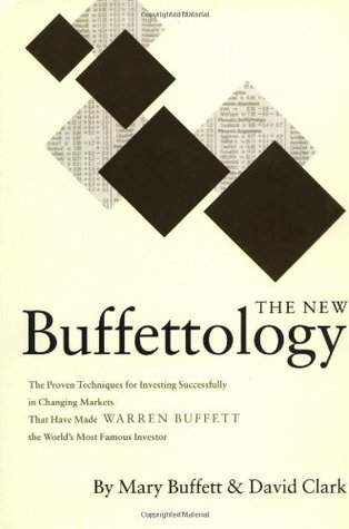 The New Buffettology The Proven Techniques for Investing Successfully in Changing Markets That Have Made Warren Buffett