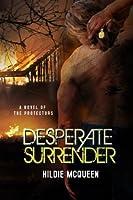 Desperate Surrender (A Novel of the Protectors)