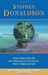 The Chronicles of Thomas Covenant, the Unbeliever (The Chronicles of Thomas Covenant the Unbeliever, #1-3)