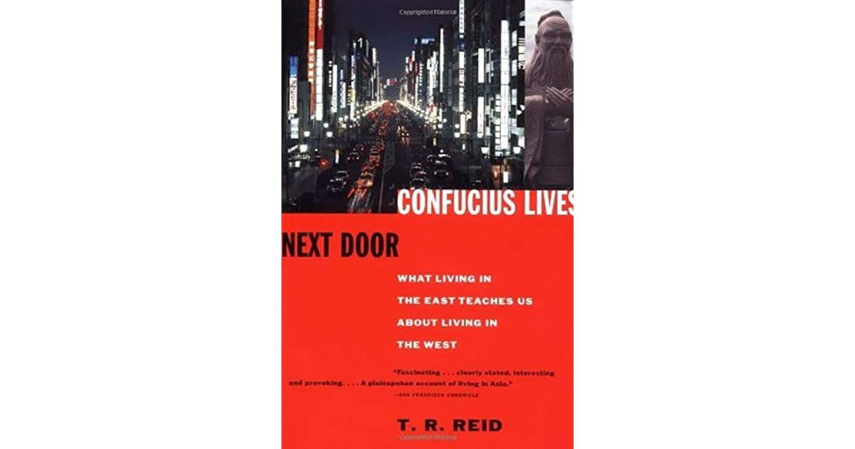 a literary analysis of confucius lives next door by t r reid
