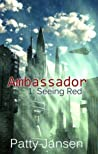 Seeing Red (Ambassador, #1)