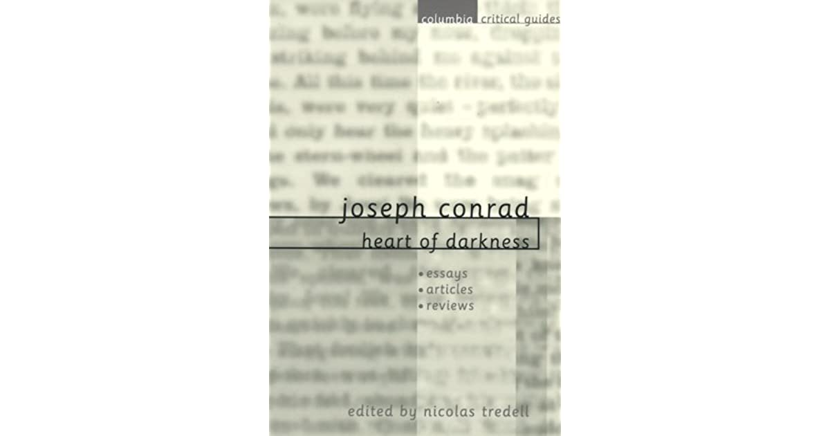 Joseph Conrad Heart Of Darkness Essays Articles Reviews By  Joseph Conrad Heart Of Darkness Essays Articles Reviews By Nicolas  Tredell