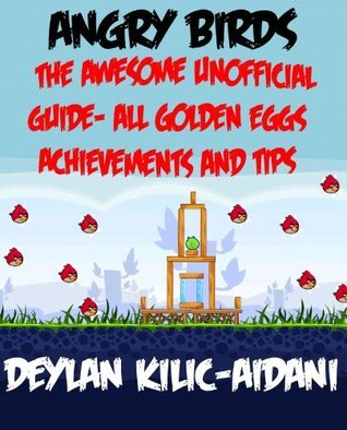 NOT A BOOK: Angry Birds Game: Get All Golden Eggs On Angry Birds And Play Online For Free! Angry Birds Walkthrough, Cheats, Tips And Hints Guide: Special Editon  by  NOT A BOOK