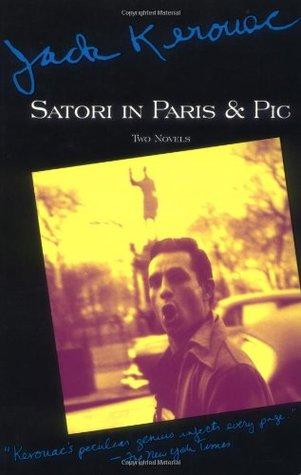 Satori in Paris & Pic by Jack Kerouac