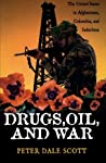 Drugs, Oil & War: The United States in Afghanistan, Colombia & Indochina
