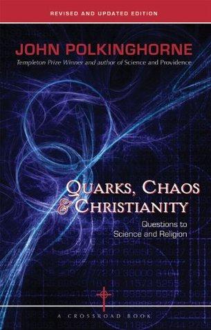 Quarks, Chaos & Christianity by John C. Polkinghorne