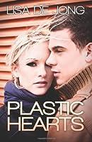 Plastic Hearts (Hearts, #1)
