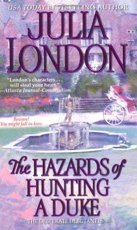 The Hazards of Hunting a Duke (Desperate Debutantes, #1)