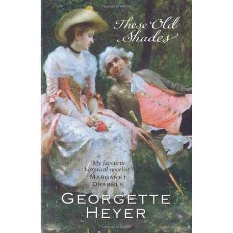 These Old Shades (Alastair-Audley, #1) by Georgette Heyer