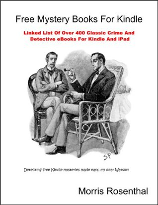 Free Mystery Books For Kindle: Linked List Of Over 400 Classic Crime And Detective eBooks For Kindle And iPad