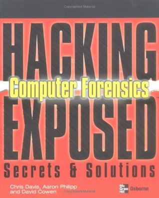 Hacking Exposed Computer Forensics: Computer Forensics Secrets & Solutions