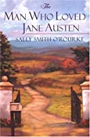 The Man Who Loved Jane Austen (The Man Who Loved Jane Austen #1)