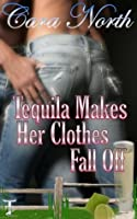 Tequila Makes Her Clothes Fall Off (Country Music Collection/ Montana Cowboys)