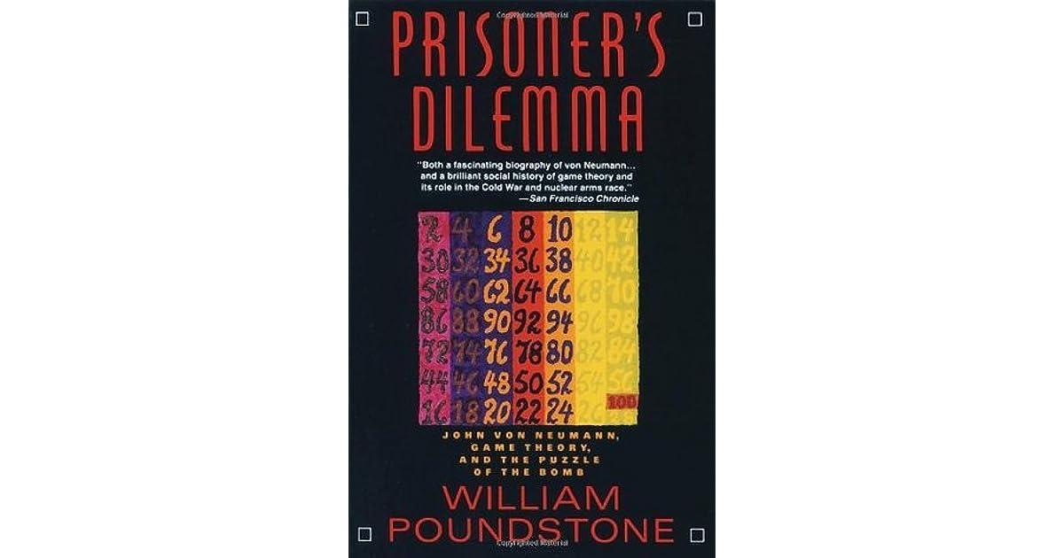 Prisoner's Dilemma: John von Neumann, Game Theory, and the