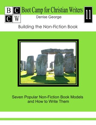 Building the Non-Fiction Book: Seven Popular Non-Fiction Book Models and How to Write Them