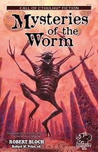 Mysteries of the Worm: Twenty Cthulhu Mythos Tales by Robert Bloch