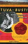 Tuva or Bust!: Richard Feynman's Last Journey