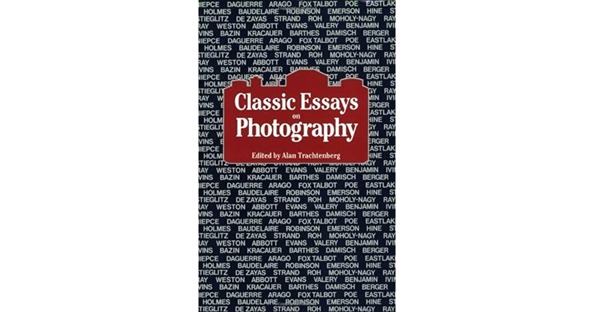 classic essays on photography Buy classic essays on photography by alan trachtenberg (isbn: 9780918172075) from amazon's book store everyday low prices and free delivery on eligible orders.