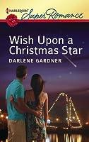 Wish Upon a Christmas Star (Harlequin Super Romance)