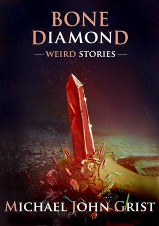 Bone Diamond - Weird Stories