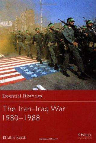 The Iran–Iraq War 1980–1988