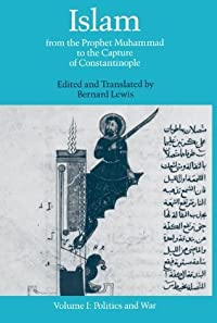 Islam from the Prophet Muhammad to the Capture of Constantinople #1:  Politics & War