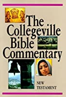The Collegeville Bible Commentary: New Testament, Based on the New American Bible