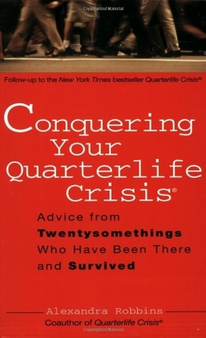Conquering Your Quarterlife Crisis  Advice - Alexandra Robbins