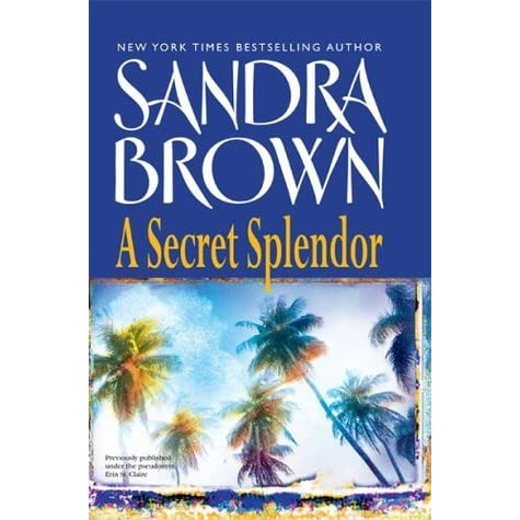A Secret Splendor by Sandra Brown — Reviews, Discussion ...