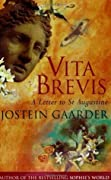 Vita Brevis: A Letter to St Augustine