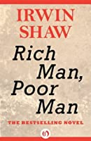 Rich Man, Poor Man: A Novel