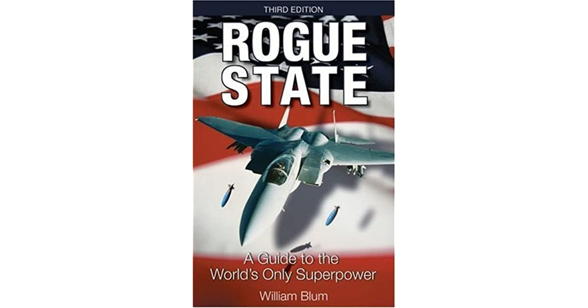 Rogue State: A Guide to the World's Only Superpower by