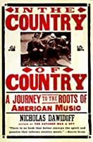 In the Country of Country: A Journey to the Roots of American Music (Vintage)