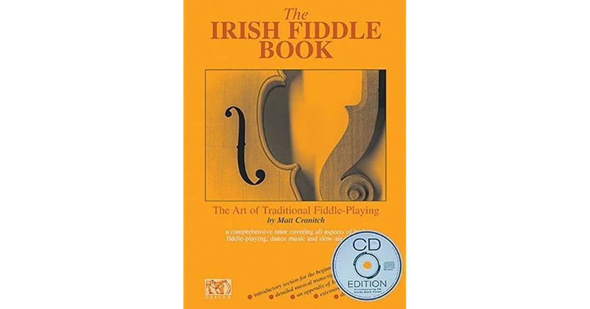 The Irish Fiddle Book: The Art of Traditional Fiddle-Playing by Matt