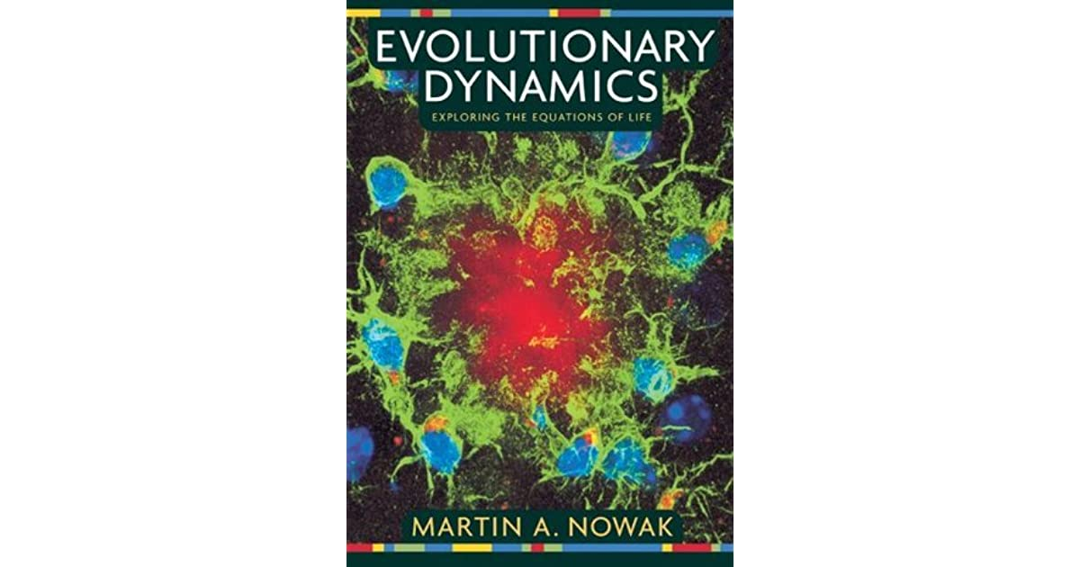 Evolutionary Dynamics: Exploring the Equations of Life by