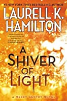 A Shiver of Light (Merry Gentry, #9)