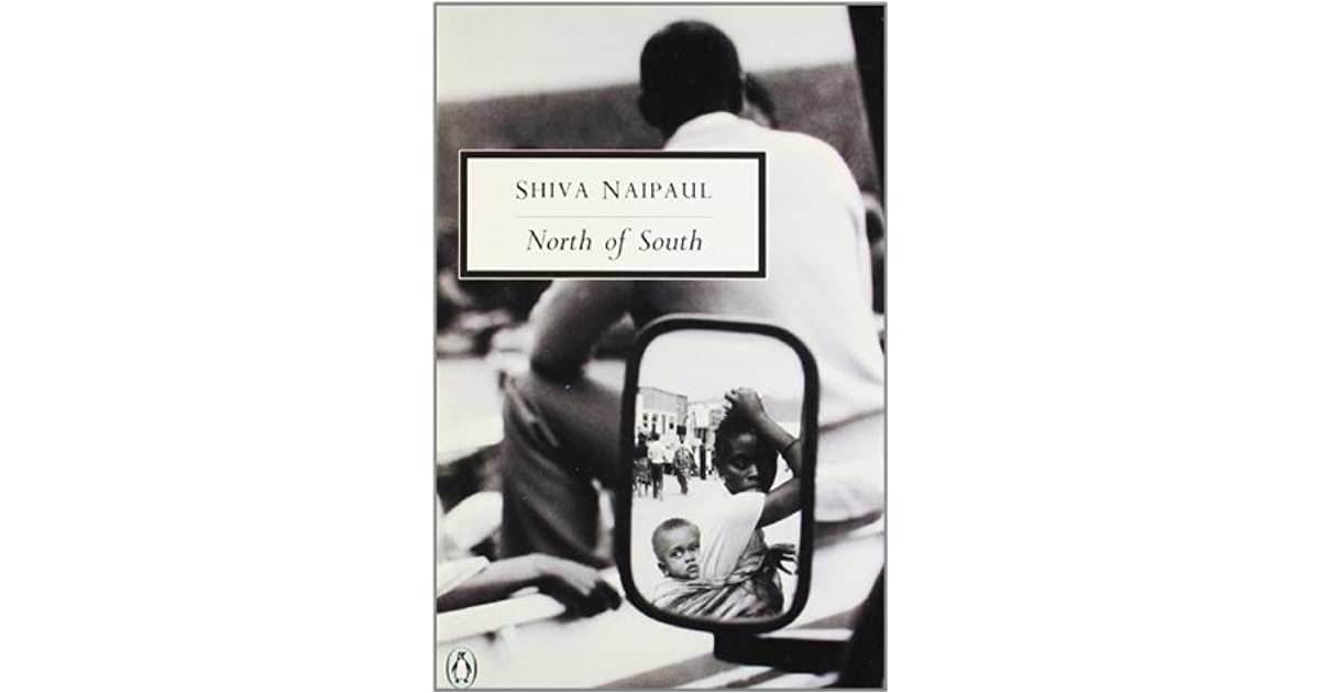 North Of South An African Journey By Shiva Naipaul
