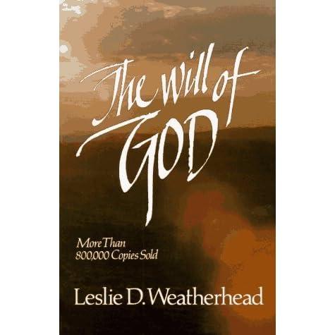 The Will Of God Leslie Weatherhead Pdf