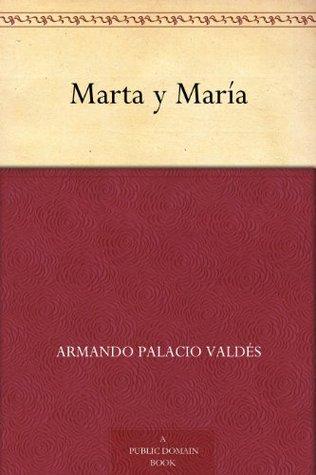 Marta Y María By Armando Palacio Valdés