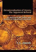 Denationalisation of Money: The Argument Refined (LvMI)