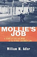 Mollies job a story of life and work on the global assembly line mollies job a story of life and work on the global assembly line fandeluxe PDF