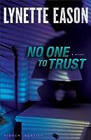 No One to Trust (Hidden Identity, #1)