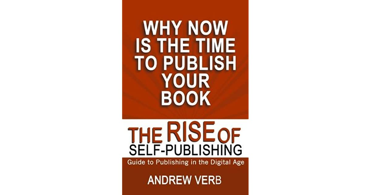 the rise of self publishing by andrew verb goodreads
