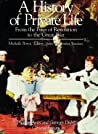 From the Fires of Revolution to the Great War (A History of Private Life, #4)