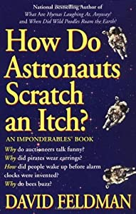 How Do Astronauts Scratch an Itch: Imponderables' Books