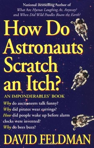 How Do Astronauts Scratch an Itch: Imponderables' Books (Paperback))